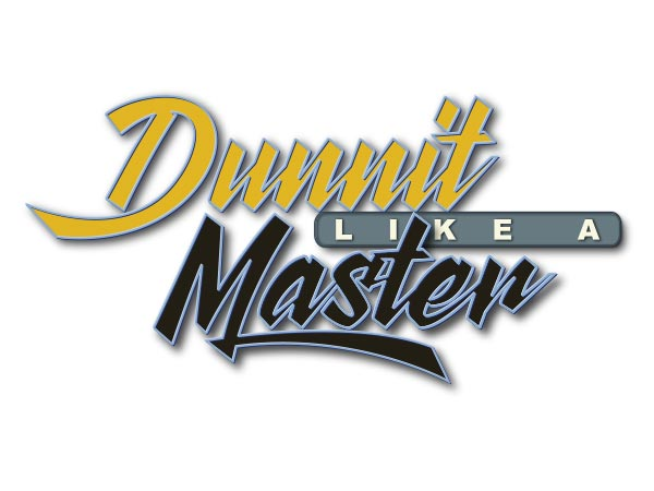 Dunnit Like A Master